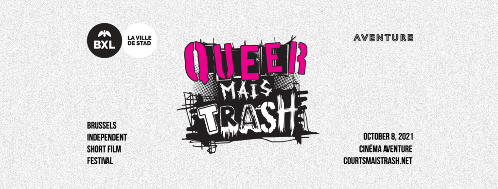 Short is trash only if it is queer : Welcome to Queer Mais Trash!